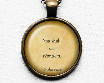 """William Shakespeare """"You shall see wonders."""" Pendant & Necklace"""