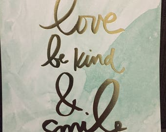 8x10 Framable Quote: Love Be Kind & Smile