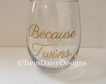 Because Twins. Stemless Wine Glass in Gold