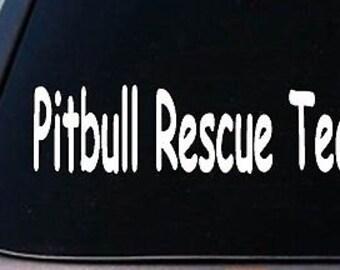 "Pitbull Rescue Team *B170* 6"" Sticker Pit Bull American Bully Shelter Apbt Dog"
