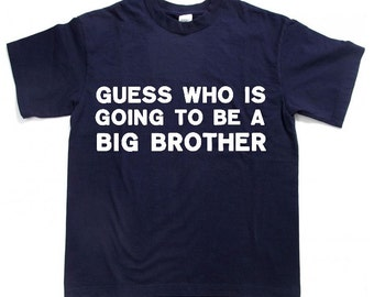 new big brother announcement shirt, New big brother announcement tshirt, new big brother clothing, Guess who is going to be a BIG BROTHER
