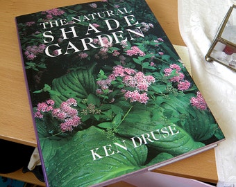 The NATURAL SHADE GARDEN.... Book.. Lots of Photos...1992 First Edition..Ken Druse