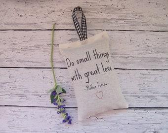 Lavender sachet with a Mother Teresa quote  , sachet favor, room freshener, Scented Sachet pillow , sachet with words