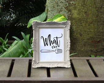 What The Fork Printable Kitchen Art Instant Download