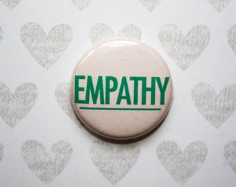 Empathy- One Inch Pinback Button Magnet