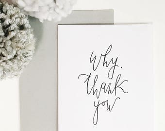 Why, Thank You / 4x5 Card