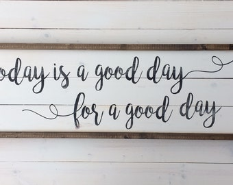 Farmhouse Sign | Today is a Good Day For a Good Day | Fixer Upper Style | Farmhouse Bedroom | Painted Wood Sign |A Simple Impression