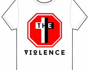 STOP The Violence (T-Shirt)