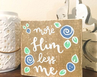 Morning Messages Singles: More Him, Less Me | Home Decor | Block Signs