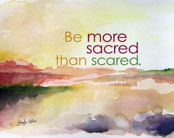 Be More Sacred Than Scared