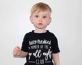 Member of the Up All Night Club - Slogan T - Childrens / Toddler / Kids / Baby T-SHIRT / Monochrome