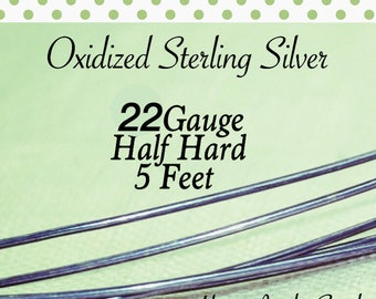 10% OFF! Oxidized Sterling Silver 22 Gauge ga g 5 FEET Half Hard ROUND Recycled Silver
