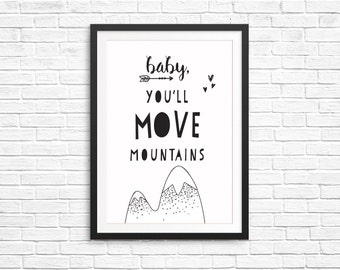 Unisex Kids Bedroom Decor Fun Children Print- Baby You'll Move Mountains