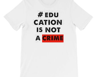 Inspirational Teacher Quotes - Education Is Not A Crime T-Shirt