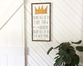 Where the wild things are quote wood sign Inside all of us is hope fear & adventure framed wood sign 18x36