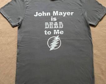 John Mayer is Dead to Me Short Sleeve T-shirt