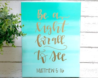 READY TO SHIP: Be a light for all to see- 11x14 teal ombre canvas, Bible verse canvas, scripture canvas, scripture quote, Bible quote