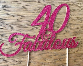 Forty and Fabulous Birthday Cake Topper - 40 and Fabulous  Birthday Topper, Cake Topper, Birthday, Gold, Silver and Pink