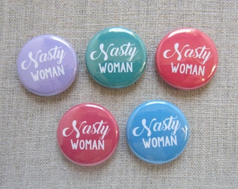 Nasty Woman 5-pack political button badges
