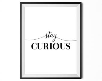 Stay Curious, Printable Art, Quote, Inspirational Typography Print, Minimalistic Print, Digital Print, Black And White, INSTANT DOWNLOAD