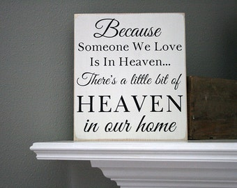 "12x13"" Because Someone We Love Is In Heaven There's A Little Bit Of Heaven In Our Home Wooden Sign - Love - Family - Home - Home Decor"