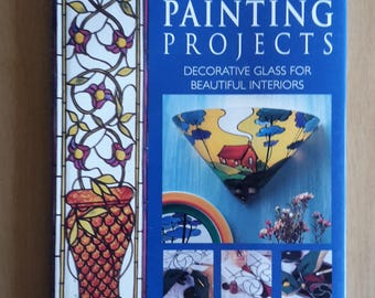 Glass Painting Projects by Jane & John Dunsterville, Glass Painting Book, Painted Glass, Stained Glass Project Book