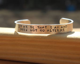 William Shakespeare - Much Ado About Nothing Literary Quote Metal Stamped Cuff Bracelet - Let me be that I am and seek not to alter me -