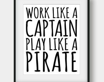 60% OFF Work Like A Captain Play Like A Pirate Print, Nursery Print, Kids Room Decor, Printable Kids Gift, Nautical Decor, Boys Room Decor