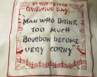 Vtge Confucius say.... Drink Too Much Bourbon handkerchief