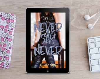 Premade eBook Cover -  Never Say Never