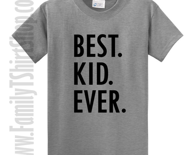 Best Kid Ever - Family T-Shirt