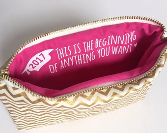 Graduation Gift for Her. Makeup Bag with Inspirational Quote. Beginning of Anything You Want. Gold & Hot Pink