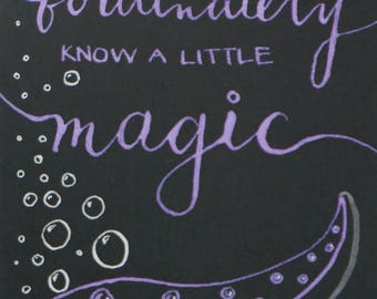Disney Ursula Fortunately Know A Little Magic Calligraphy Quote - The Little Mermaid - Poor Unfortunate Souls