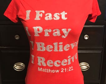 I Fast, I Pray , I Believe , I Receive