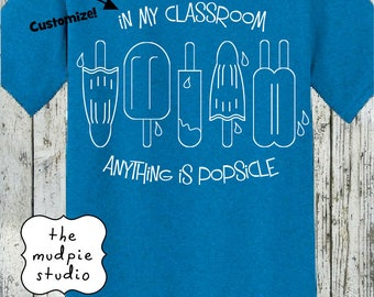 Anything is Popsicle Summer Customize Teacher TShirt Shirt - Youth Adult