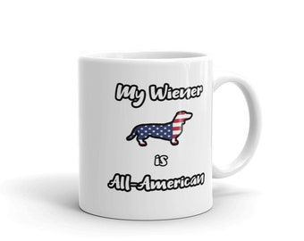 All American Wiener Dog Coffee Mug - two favorites wiener dog and coffee; perfect for doxie, dachshund and wiener dog owners and fans