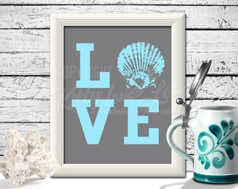 INSTANT DOWNLOAD LOVE printable digital file 8 x 10 beach saying sign shell turquoise home decor wall art beachy cottage