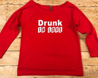 Drunk in love off the shoulder sweater, sweater weather, mom sweater, comfy sweater, valentines day sweater