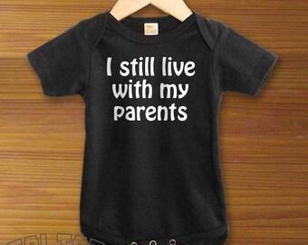 Bodysuit or Toddler Shirt, I Still Live With My Parents, Baby Bodysuit, Baby Shower Gift, Girls, Boys