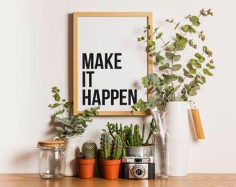 Make It Happen / Inspiration / Instant Download / Print / Home Decor