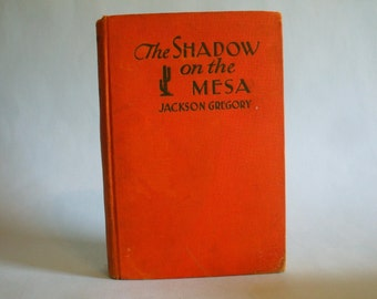 The Shadow On The Mesa by Jackson Gregory 1933 western novel, western decor, cowboys