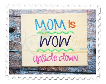 Mom is Wow Upside Down