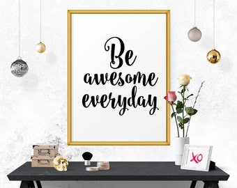 Printable Art, Be Awesome Everyday, Motivational Print, Typography Art Print, Motivational Quote, Inspirational Quote, Scandinavian   Print