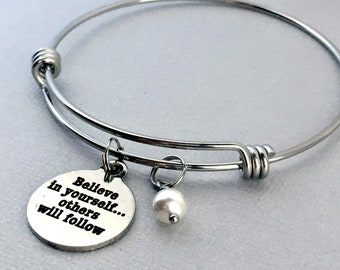 BELIEVE IN YOURSELF Others Will Follow, Inspirational Bracelet, Inspirational Gift, Pearls of Wisdom, Pearl Charm Bangle, Everyday Jewelry
