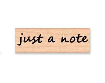 JUST A NOTE - Wood Mounted Rubber Stamp (08-08)