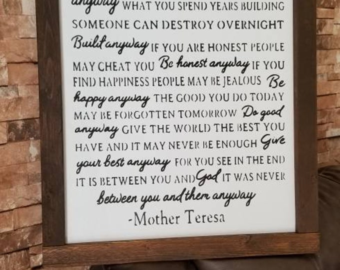 Mother Teresa Anyway Poem Forget Forgive Do Good Blessed Family Farmhouse Decor Style Wood Sign