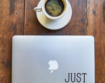 Just Write - Sticker for Writers, laptop, office, window - Vinyl Decal - Various Colors, FREE Shipping