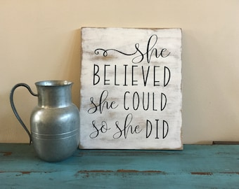 She Believed She Could So She Did Inspirational Rustic Wood Sign/Hand Painted Wood Sign