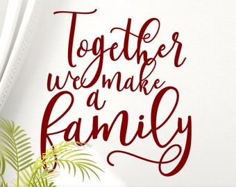 Motivational Quote Wall Decal, Together  We Make a Family Wall Sticker (0183dN)