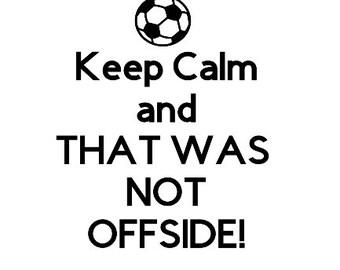 Keep Calm... OFFSIDE!